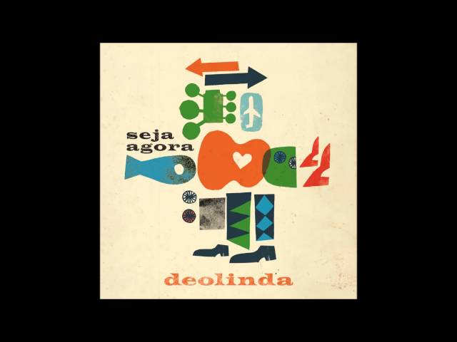 Deolinda - 'Seja Agora' (2013)