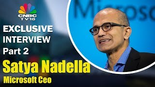 Satya Nadella's Most Candid Interview | Part 2 | CNBC TV18