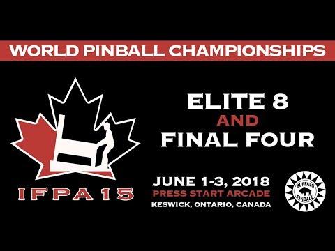 IFPA 15 World Pinball Championships - Elite 8 and Final 4