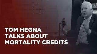 Tom Hegna Talks About Mortality Credits
