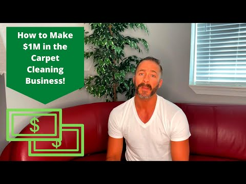 How To Make One Million Dollars In The Carpet Cleaning Business