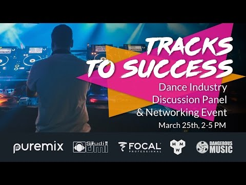 Tracks to Success - Business & Career Panel Discussion w/Dance Music Industry Veterans