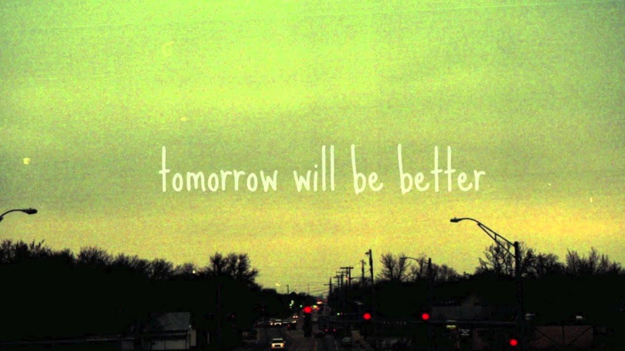 Kết quả hình ảnh cho tomorrow will be better