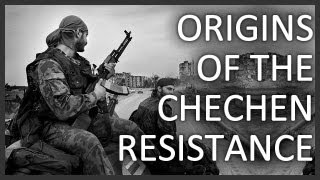 Origins of the Chechen resistance