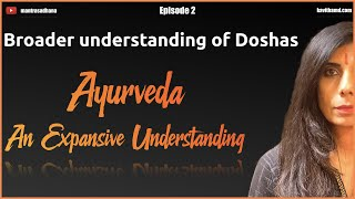 Ayurveda Episode 2 - Broader Understanding of Doshas