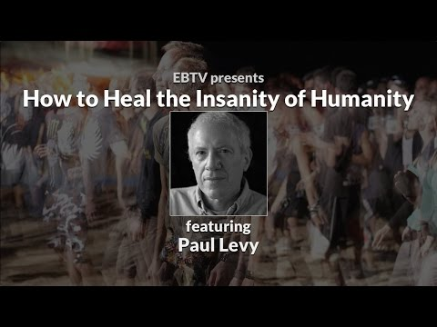Wetiko: How to Heal the Insanity of Humanity with Paul Levy