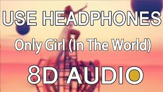 Rihanna Only Girl In The World 8D Audio.mp3