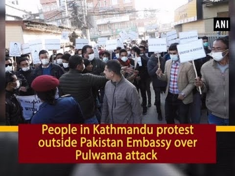 People in Kathmandu protest outside Pakistan Embassy over Pulwama attack