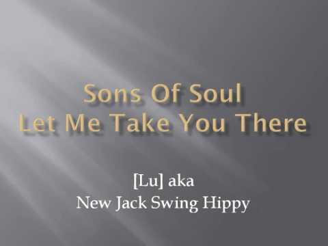 Sons Of Soul - Let Me Take You There