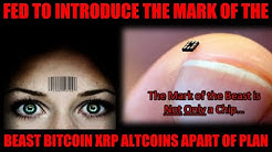 WAKE UP! FED TO INTRODUCE THE MARK OF THE BEAST! BITCOIN XRP ALTCOINS A PART OF THE PLAN!