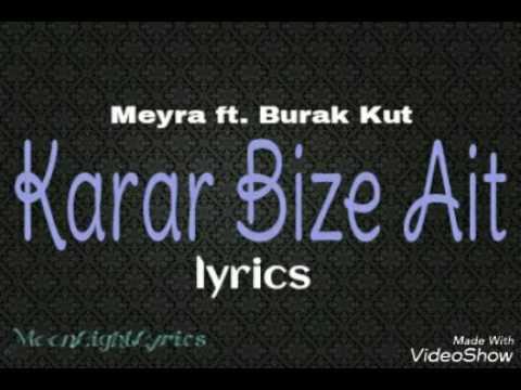 Meyra ft. Burak Kut - Karar Bize ait (lyrics)