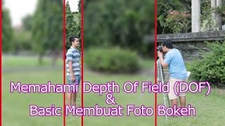 Apa Itu DOF (Depth Of Field) & Cara Membuat Foto Bokeh (2019)