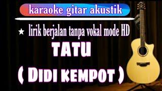 Tatu karaoke Lirik ( Didi kempot )
