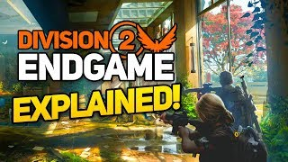 The Division 2: The Endgame EXPLAINED