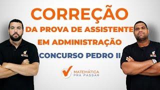 Raciocínio Lógico - Correção da prova de ASSISTENTE EM ADMINISTRAÇÃO - Colégio PEDRO II