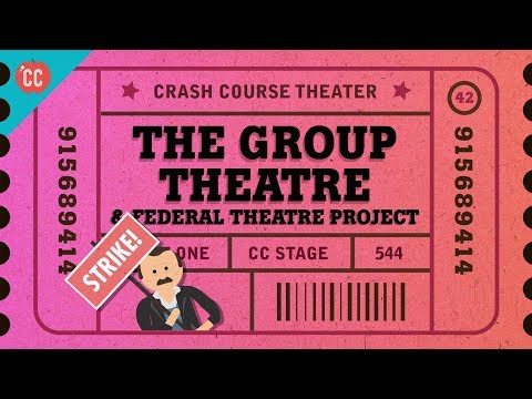 Federal Theatre and Group Theater: Crash Course Theater #42