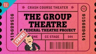 Federal Theatre and Group Theatre: Crash Course Theater #42