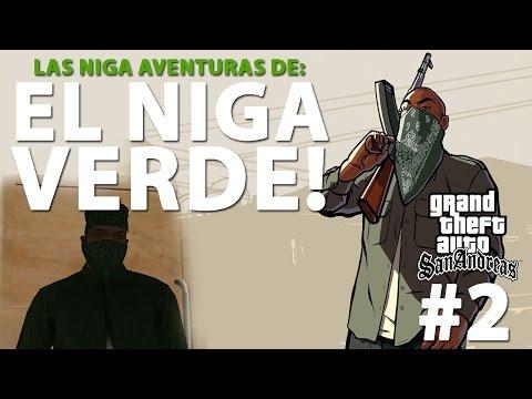 El Niga Verde! - GTA San Andreas #2
