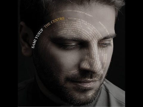 Sami Yusuf - The Centre [Complete Album]