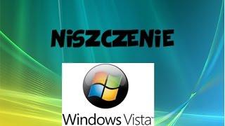 Niszczenie Windows Vista Home Premium!