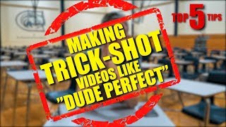 Making Trick Shot Videos like Dude Perfect (Top 5 Tips)