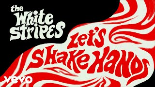 The White Stripes - Let's Shake Hands (Official Music Video)