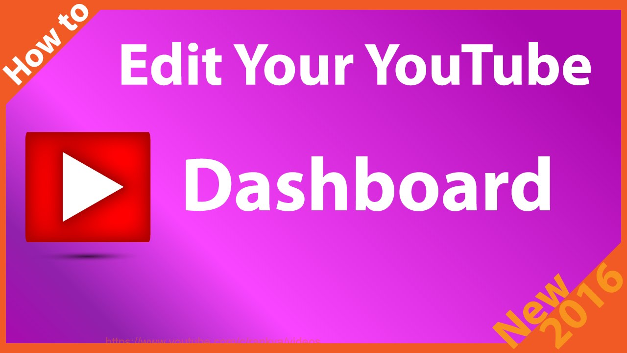 How to Edit Your YouTube Channel Dashboard