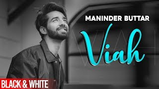 Viah (Official B&W Video) | Maninder Buttar Ft. Bling Singh | Latest Punjabi Songs 2019
