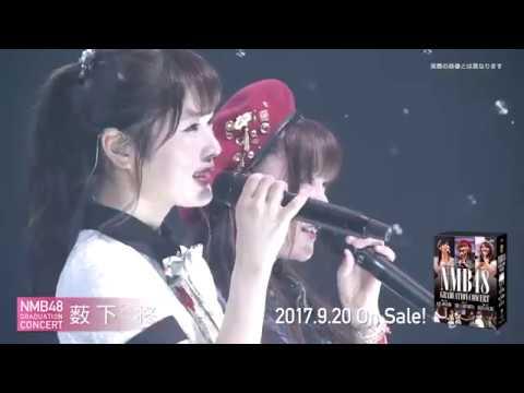 NMB48 GRADUATION CONCERT  〜KEI JONISHI / SHU YABUSHITA / REINA FUJIE〜