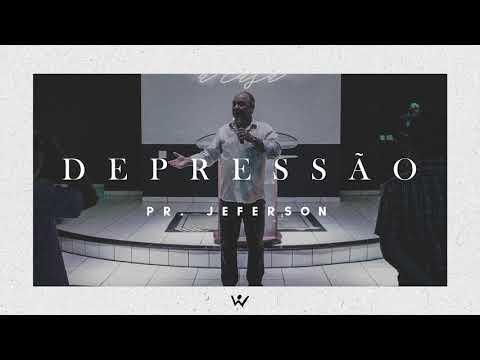 DEPRESSÃO - Pastor Jeferson - ÁUDIO