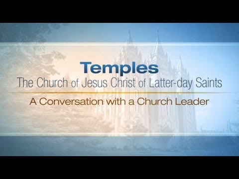 Mormon Temples: A Conversation with a Church Leader