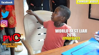 WORLD BEST LIAR 2018 episode 121 (PRAIZE VICTOR COMEDY)
