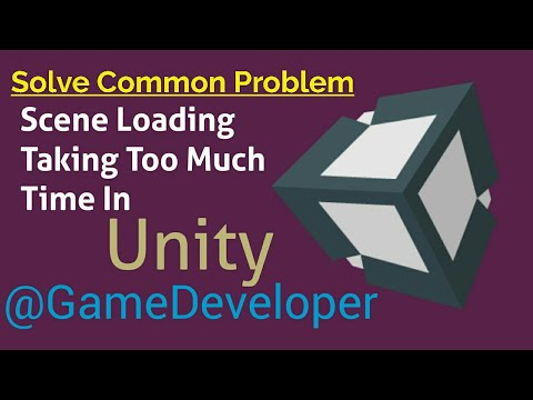 Scene Loading taking too much time to load in Unity   Common Error