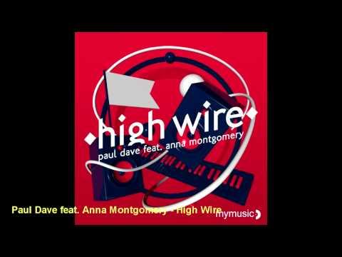 Paul Dave feat. Anna Montgomery - High Wire (Radio Edit)