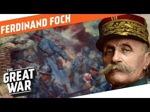 Ferdinand Foch I WHO DID WHAT IN WW1?