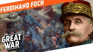 Ferdinand Foch I WHO DID WHAT IN WW1?
