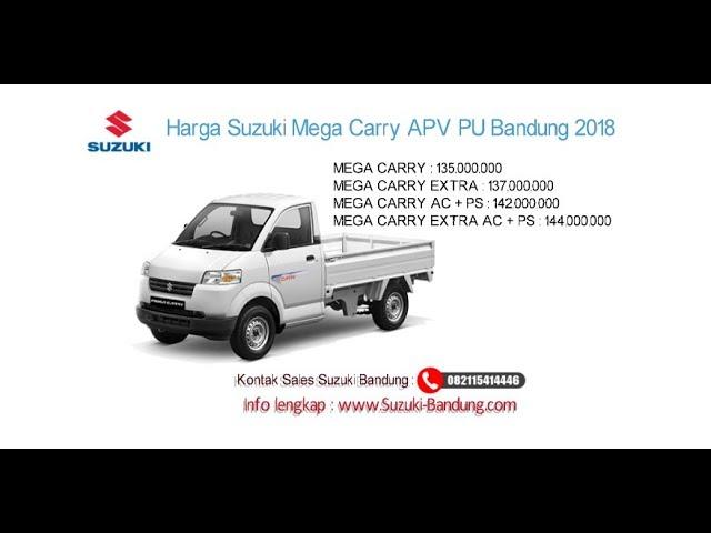 Harga Suzuki Mega Carry APV Pick Up 2018 Bandung dan Jawa Barat | Info: 082121947360