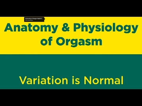 Anatomy and Physiology of Orgasm: (3 of 9) Variation is Normal