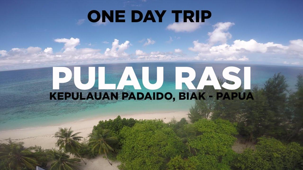One Day Trip Eksplore Pulau Rasi Kepulauan Padaido Youtube