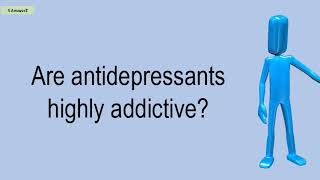 Are Antidepressants Highly Addictive?