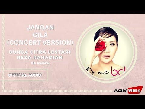 Bunga Citra Lestari Feat Reza Rahadian - Jangan Gila | Official Audio