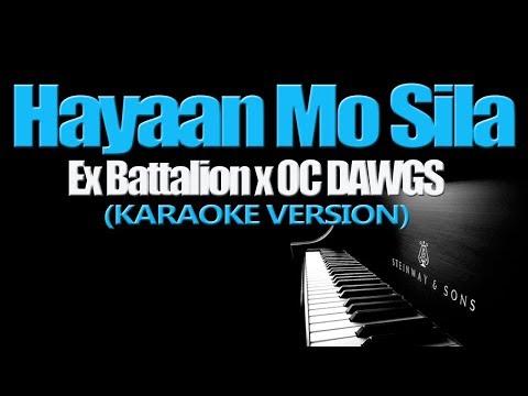 HAYAAN MO SILA - Ex Battalion x OC DAWGS (KARAOKE VERSION)