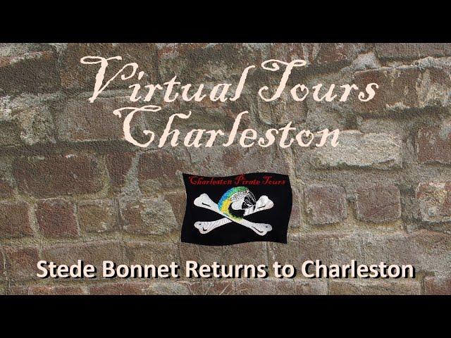 Stede Bonnet Returns to Charleston