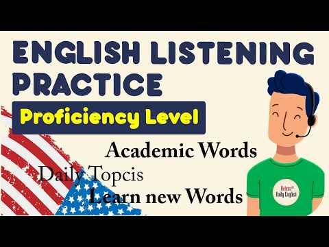 English Listening Practice | Proficiency Level | Improve Vocabulary & Listening Skills