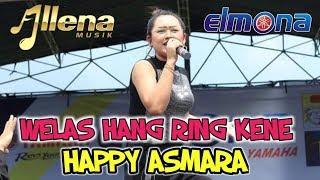 Download 🔴 Welas Hang Ring Kene  - Happy Asmara OM.ALLENA [live Wonorejo Gandusari] Elmona Motor