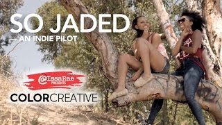 SO JADED - A ColorCreative.TV Pilot
