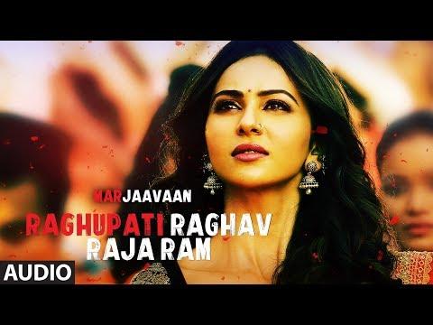 Full Audio: Raghupati Raghav Raja Ram | Marjaavaan | Riteish D,Sidharth M,Tara S | Palak M,Tanishk B