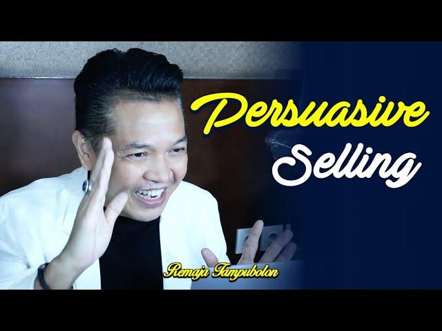 Persuasive Selling - Remaja Tampubolon