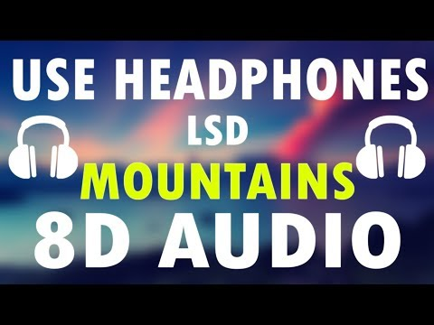 LSD - Mountains (8D Audio) feat. Diplo, Sia, Labrinth