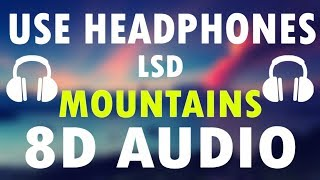 LSD Mountains (8D Audio) feat. Diplo, Sia, Labrinth